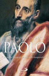 Paolo. Un uomo inquieto, un apostolo insuperabile
