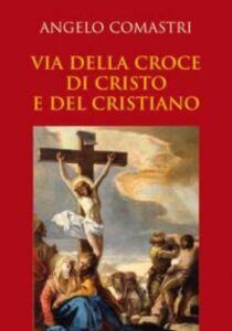 Libro Via della croce di Cristo e del cristiano Angelo Comastri