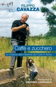 Foto Cover di Caffè e zucchero. La missione della Fraternità San Carlo in Kenya, Libro di Filippo Cavazza, edito da San Paolo Edizioni