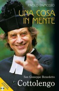 Foto Cover di Una cosa in mente. San Giuseppe Benedetto Cottolengo, Libro di Paolo Damosso, edito da San Paolo Edizioni