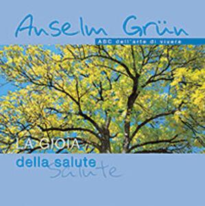 Libro La gioia della salute Anselm Grün