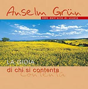 Libro La gioia di chi si contenta Anselm Grün
