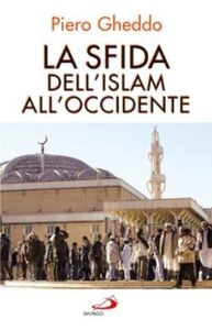 Libro La sfida dell'Islam all'Occidente Piero Gheddo