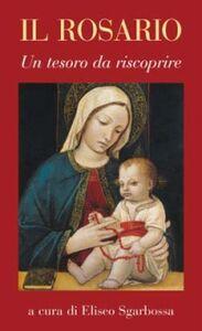 Foto Cover di Il Rosario. Un tesoro da riscoprire, Libro di  edito da San Paolo Edizioni
