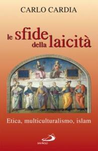 Le sfide della laicità. Etica, multiculturalismo, islam