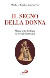 Il segno della donna. Maria nella teologia di Joseph Ratzinger