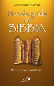 Libro Piccola guida alla Bibbia. Breve corso introduttivo Alessandro Sacchi