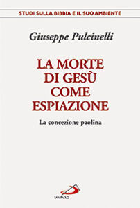 Libro La morte di Gesù come espiazione. La concezione paolina Giuseppe Pulcinelli