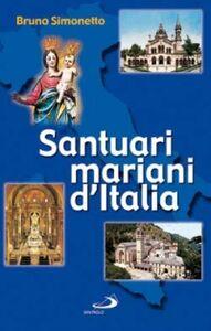 Foto Cover di Santuari mariani d'Italia, Libro di Bruno Simonetto, edito da San Paolo Edizioni