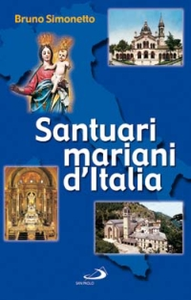 Libro Santuari mariani d'Italia Bruno Simonetto