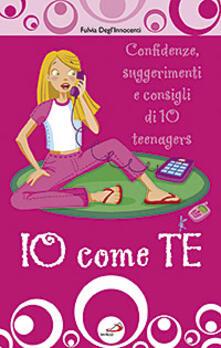 Festivalpatudocanario.es Io come te. Confidenze, suggerimenti e consigli di 10 teenagers Image