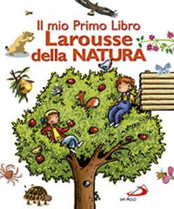Libro Il mio primo libro Larousse della natura