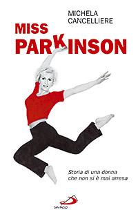 Miss Parkinson. Storia di una donna che non si è mai arresa