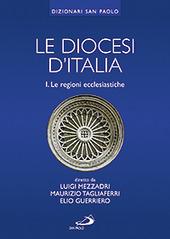Le diocesi d'Italia. Vol. 1: Le regioni ecclesiastiche.