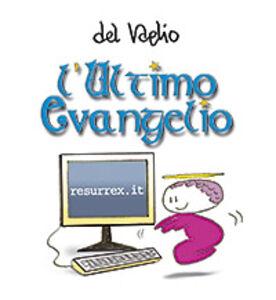 Libro L' ultimo evangelio Paolo Del Vaglio