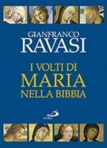 """Foto Cover di I volti di Maria nella Bibbia. Trentun """"icone"""" bibliche, Libro di Gianfranco Ravasi, edito da San Paolo Edizioni"""