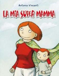 Libro La mia supermamma Antonio Vincenti