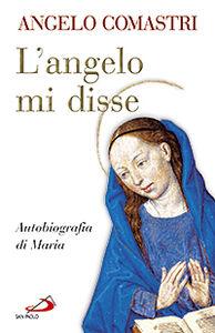 Foto Cover di L' angelo mi disse. Autobiografia di Maria, Libro di Angelo Comastri, edito da San Paolo Edizioni