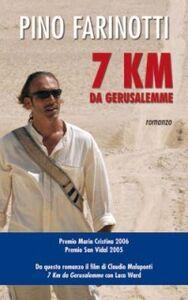 Foto Cover di 7 km da Gerusalemme, Libro di Pino Farinotti, edito da San Paolo Edizioni