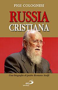 Libro Russia cristiana. Una biografia di padre Romano Scalfi Pigi Colognesi