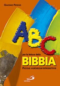 Foto Cover di ABC per la lettura della Bibbia. Piccolo vademecum introduttivo, Libro di Giacomo Perego, edito da San Paolo Edizioni
