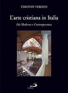 Libro L' arte cristiana in Italia. Vol. 3: Età moderna e contemporanea.