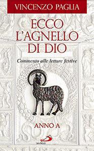Libro Ecco l'agnello di Dio. Commento alle letture festive. Anno A Vincenzo Paglia
