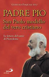 San Paolo modello del vero cristiano. Le lettere del santo di Pietrelcina