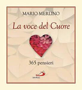 Foto Cover di La voce del cuore. 365 pensieri, Libro di Mario Merlino, edito da San Paolo Edizioni