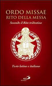 Foto Cover di Ordo missae. Rito della messa. Secondo il rito tridentino. Testo latino a fronte, Libro di  edito da San Paolo Edizioni