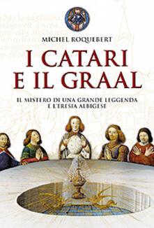 Librisulrazzismo.it I catari e il Graal. Il mistero di una grande leggenda e l'eresia albigese Image