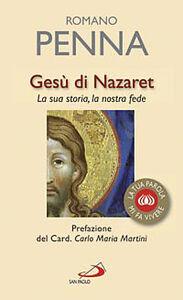 Foto Cover di Gesù di Nazaret. La sua storia, la nostra fede, Libro di Romano Penna, edito da San Paolo Edizioni