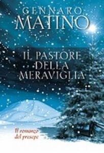 Foto Cover di Il pastore della meraviglia. Il romanzo del presepe, Libro di Gennaro Matino, edito da San Paolo Edizioni