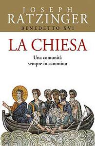 Libro La Chiesa. Una comunità sempre in cammino Benedetto XVI (Joseph Ratzinger)