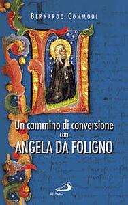 Foto Cover di Un cammino di conversione con Angela da Foligno, Libro di Bernardo Commodi, edito da San Paolo Edizioni