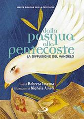 Dalla Pasqua alla Pentecoste. La diffusione del Vangelo