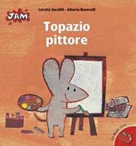 Libro Topazio pittore Alberto Benevelli , Loretta Serofilli