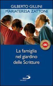 Libro La famiglia nel giardino delle Scritture Mariateresa Zattoni , Gilberto Gillini