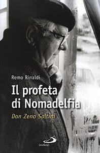 Il profeta di Nomadelfia. Don Zeno Saltini