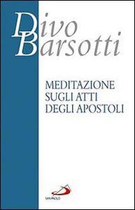 Meditazione sugli Atti degli Apostoli