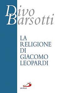 Libro La religione di Giacomo Leopardi Divo Barsotti