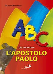 Foto Cover di ABC per conoscere l'apostolo Paolo, Libro di Giuseppe Pulcinelli, edito da San Paolo Edizioni
