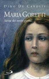 Maria Goretti. Santa dei nostri giorni