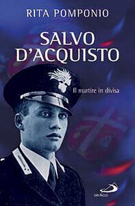 Libro Salvo D'Acquisto. Il martire in divisa Rita Pomponio