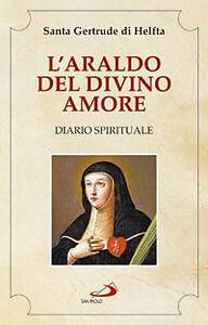 Libro L' araldo del divino amore. Diario spirituale Gertrude (santa)