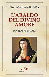 L' araldo del divino amore. Diario spirituale