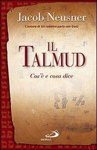 Foto Cover di Il Talmud. Cos'è e cosa dice, Libro di Jacob Neusner, edito da San Paolo Edizioni
