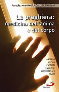 Foto Cover di La preghiera. Medicina dell'anima e del corpo, Libro di  edito da San Paolo Edizioni