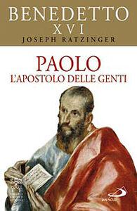 Libro Paolo. L'apostolo delle genti Benedetto XVI (Joseph Ratzinger)