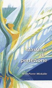 Foto Cover di Massime di perfezione, Libro di Jean-Pierre Mèdaille, edito da San Paolo Edizioni